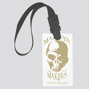 MARTYR MAKERS cafe press Large Luggage Tag